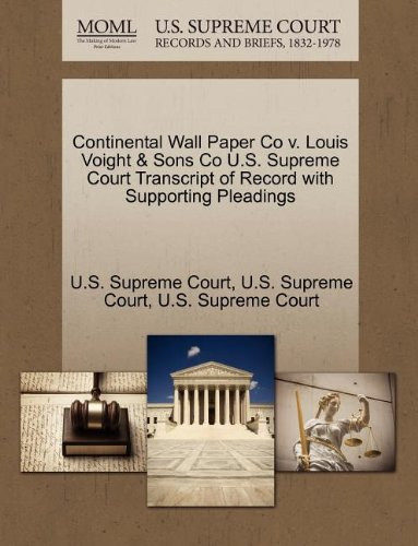 Continental Wall Paper Co v. Louis Voight & Sons Co U.S. Supreme Court Transcript of Record with Supporting Pleadings