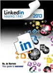 LinkedIn Marketing 2013!