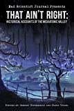 img - for That Ain't Right: Historical Accounts of the Miskatonic Valley (Mad Scientist Journal Presents Book 1) book / textbook / text book
