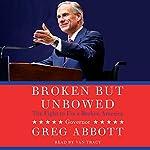 Broken but Unbowed | Greg Abbott