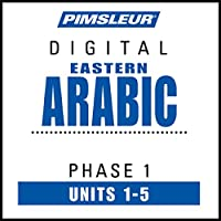 Arabic (East) Phase 1, Unit 01-05: Learn to Speak and Understand Eastern Arabic with Pimsleur Language Programs Hörbuch von  Pimsleur Gesprochen von:  Pimsleur