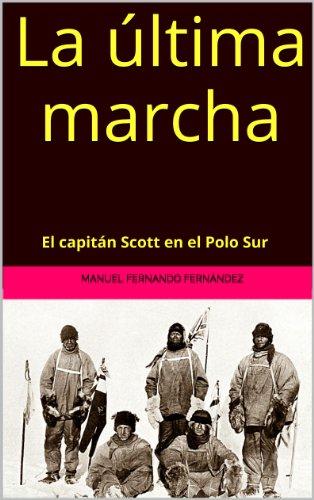 La última marcha. El capitán Scott en el Polo Sur