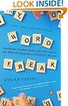 Word Freak: Heartbreak, Triumph, Geni...