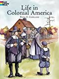Life in Colonial America (Dover History Coloring Book) (0486418618) by Copeland, Peter F.