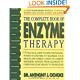 The Complete Book of Enzyme Therapy: A Complete and Up to Date Reference to Effective Remedies