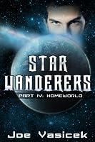 Star Wanderers: Homeworld (Part IV)