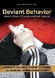 Deviant Behavior: Crime, Conflict, and Interest Groups