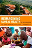 Image of Reimagining Global Health: An Introduction (California Series in Public Anthropology)