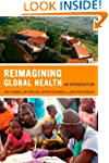 Reimagining Global Health: An Introdu...