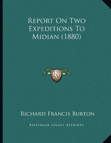 Report on Two Expeditions to Midian (1880)