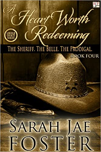A Heart Worth Redeeming (Lincoln County Series Book 4)