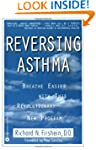 Reversing Asthma: Breathe Easier with...