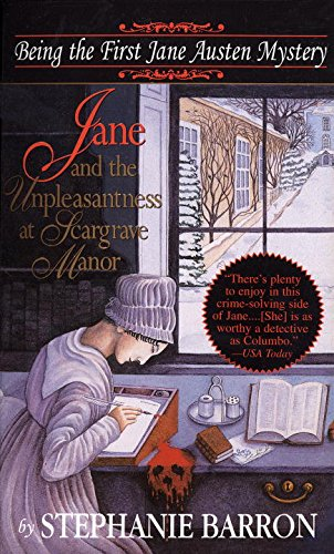 Jane and the Unpleasantness at Scargrave Manor: Being the First Jane Austen Mystery (Jane Austen Mysteries)