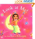 Look At Me! My Photo Book Of Princesses