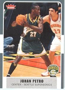 2007 /08 Fleer NBA Basketball Card # 106 Johan Petro Supersonics Mint Condition- Shipped