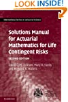 Solutions Manual for Actuarial Mathem...