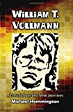 William T. Vollmann: A Critical Study and Seven Interviews