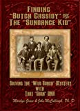"""Finding """"Butch Cassidy"""" & The Sundance Kid"""": Solving the """"Wild Bunch"""" Mystery with that """"Darn"""" DNA (Finding """"Butch Cassidy & The Sundance Kid"""" Series Book 1)"""