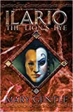 Ilario: The Lion's Eye (Gollancz S.F.) (0575076607) by Mary Gentle