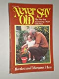 img - for Never Say Old book / textbook / text book