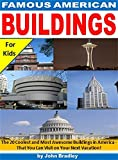 Famous American Buildings: The 20 Coolest and Most Awesome Buildings in America - That You Can Visit on Your Next Vacation!