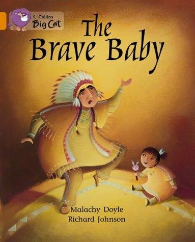 Collins Big Cat - The Brave Baby: Band 06/Orange