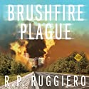 Brushfire Plague: Volume 1 (       UNABRIDGED) by R.P. Ruggiero Narrated by Melissa Sutton