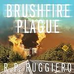 Brushfire Plague: Volume 1 | R.P. Ruggiero