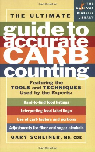 The Ultimate Guide to Accurate Carb Counting: Featuring the Tools and Techniques Used by the Experts (Marlowe Diabetes Library) PDF