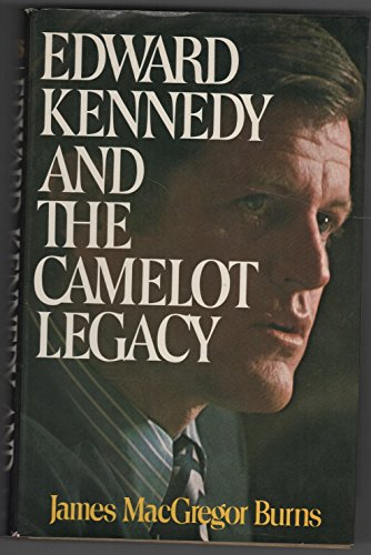 Edward Kennedy and the Camelot legacy, Burns, James MacGregor