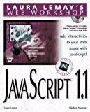 Laura Lemay's Web Workshop Javascript (Laura Lemay's Web Workshop Series) (1575211416) by Moncur, Michael G.