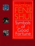 Lillian Too's Practical Feng Shui: Symbols of Good Fortune