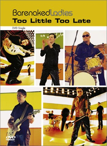 Barenaked Ladies - Too Little Too Late (DVD Single)