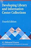 Developing Library and Information Center Collections (Library and Information Science Text Series) (1563088320) by Evans, G. Edward