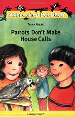 Parrots Don't Make House Calls