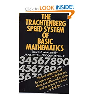 The Trachtenberg Speed System of Basic Mathematics Jakow Trachtenberg and Ann Cutler