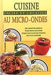 Cuisine facile et cr�ative au micro-o...