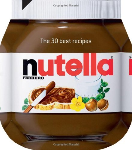 by-author-nutella-the-30-best-recipes-cookery