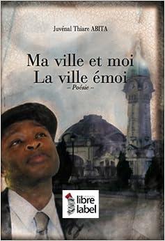 Ma Ville Et Moi La Ville Emoi French Edition