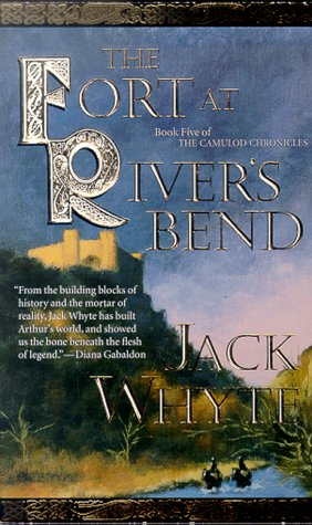 Fort at Rivers Bend, JACK WHYTE