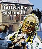 Das Große Buch der Rottweiler Fastnacht - Werner Mezger, Wilfried Dold