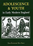 img - for Adolescence and Youth in Early Modern England book / textbook / text book