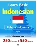 Learn Basic Indonesian - Commonly used 250 Phrases and 550 Vocabulary Words