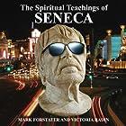The Spiritual Teachings of Seneca: Ancient Philosophy for Modern Wisdom Hörbuch von Mark Forstater, Victoria Radin Gesprochen von: David Troughton, Louisa Millwood Haig