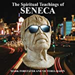 The Spiritual Teachings of Seneca: Ancient Philosophy for Modern Wisdom | Mark Forstater,Victoria Radin