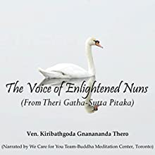 The Voice of Enlightened Nuns Audiobook by Ven. Kiribathgoda Gnanananda Thero Narrated by  We Care for You Team - Buddha Meditation Center, Toronto