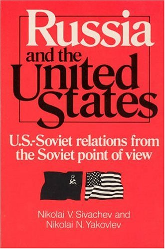 Russia and the United States (U.S.-Soviet relations from the Soviet point of view)
