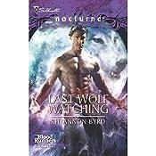 Last Wolf Watching | Rhyannon Byrd