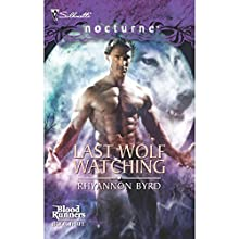 Last Wolf Watching (       UNABRIDGED) by Rhyannon Byrd Narrated by Eliza Foss