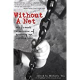 Without a Net: The Female Experience of Growing Up Working Class (Live Girls) ~ Daisy Hernandez